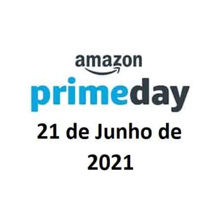 Dia 21 de Junho de 2021 amazon prime day 2021
